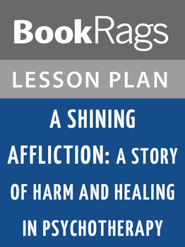 A Shining Affliction: A Story of Harm and Healing in Psychotherapy Lesson Plans