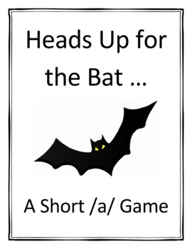A Short /a/ Game- Heads Up for the Bat