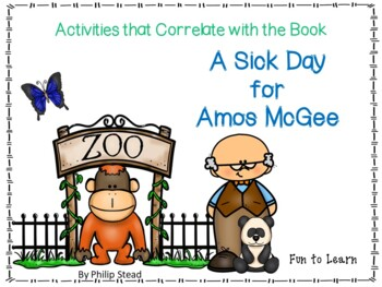 A Sick Day For Amos Mcgee By Philip C Stead 41 Pgs Common Core Activities