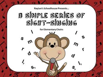 A Simple Series of Sight Singing for Elementary or Young Choirs - Kodaly