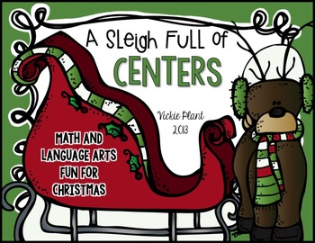 A Sleigh Full of Centers {Christmas Math and Language Arts Activities}