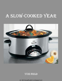 A Slow Cooked Year (Crockpot Recipes)