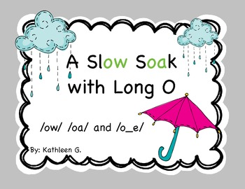 A Slow Soak with Long O /oa/ /ow/ and /o_e/