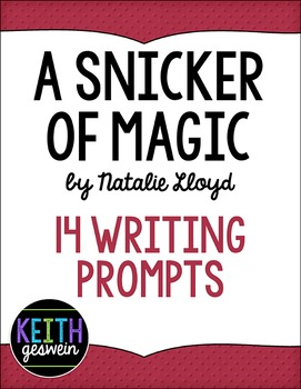 A Snicker of Magic by Natalie Lloyd:  14 Writing Prompts