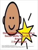A Social Skills Yoga Brain Break: I Am Special