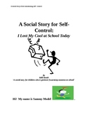 A Social Story for Self Control:  I Lost My Cool at School Today