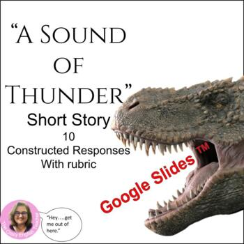 """A Sound of Thunder"" 10 Constructed Responses Package: CCSS"