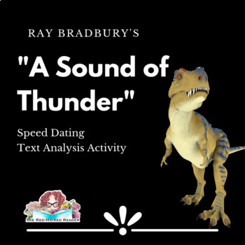 A Sound of Thunder by Ray Bradbury Speed Dating Discussion for Text Analysis