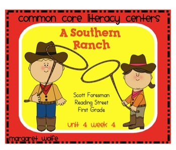 A Southern Ranch Reading Street Unit 4 Week 4 Common Core Literacy Centers