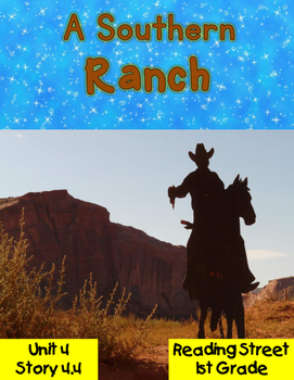 A Southern Ranch Resource Pack 1st Grade Reading Street Unit 4 Story 4 {2013}