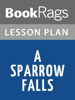 A Sparrow Falls Lesson Plans