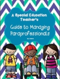 A Special Education Teacher's Guide to Managing Paraprofessionals (Editable)