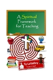 A Spiritual Framework for Teaching