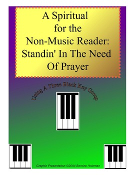 A Spiritual for the Non-Music Reader: Standin' In The Need Of Prayer