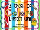 """""""A Splash of Colors"""" Literacy Unit"""