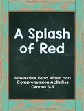 A Splash of Red Read Aloud Activities and Worksheets