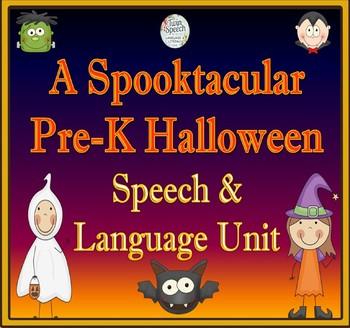 A Spooktacular Speech, Language & Literacy Halloween- Themed Unit