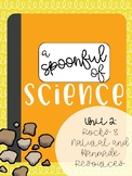 A Spoonful of Science- Unit 2 Rocks and Resources