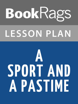 A Sport and a Pastime Lesson Plans