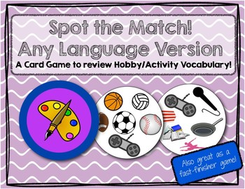 Spot the Match game for Hobby/Activity Vocabulary: Works in ANY Language / ESL
