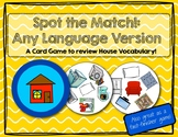 Spot the Match game for House & Furniture Vocabulary: Works in ANY Language/ ESL
