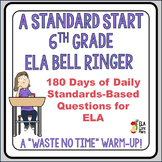 A Standard Start ~ 6th Grade Standards-Based ELA Bell Ringer