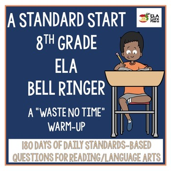A Standard Start ~8th Grade Standards Based ELA Bell Ringer
