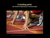 A Starting Point: Top Ten Tips for Beginning Your Research