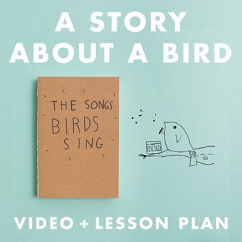 A Story About a Bird video + lesson plan
