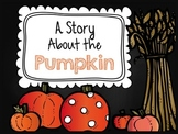 A Story About The Pumpkin: An Informational Book