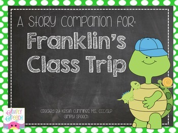 A Story Companion For: Franklin's Class Trip