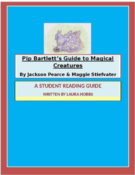 "A Student Reading Guide for ""Pip Bartlett's Guide to Magical Creatures"""