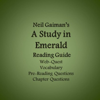 A Study in Emerald Reading Guide