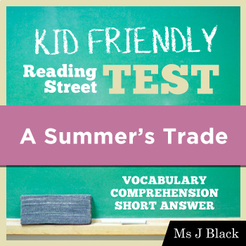 A Summer's Trade KID FRIENDLY Reading Street Test
