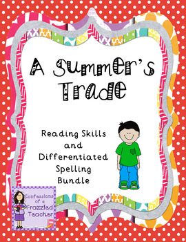 A Summer's Trade Reading/Spelling Bundle (Scott Foresman Reading Street)