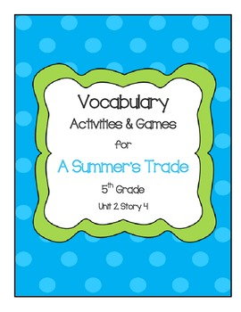 A Summer's Trade Vocabulary Games and Activities Unit 2, Story 4