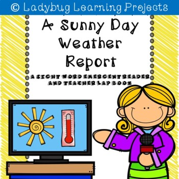 A Sunny Day Weather Report (A Sight Word Reader)
