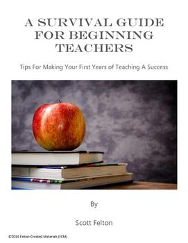 A Survival Guide For Beginning Teachers