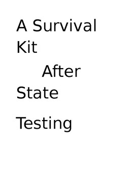 A Survival Kit for After State Testing