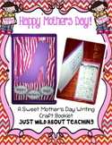 A Sweet Mother's Day Writing Booklet - Craftivity