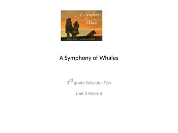 """Scott Foresman:"""" A Symphony of Whales"""" Selection Test"""