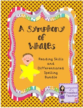 A Symphony of Whales Reading and Spelling Bundle (Scott Foresman Reading Street)