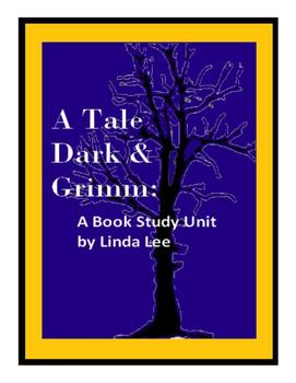 A Tale Dark & Grimm by Adam Gidwitz:  A Book Study Unit