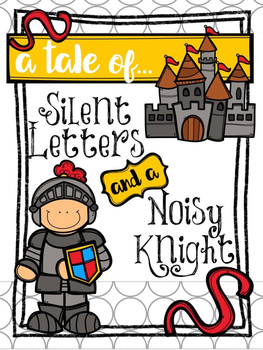 A Tale of Silent Letters & a Noisy Knight: Teaching wr-, k