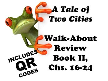 A Tale of Two Cities Book II QR Coded Walk-About Chs. 16-24