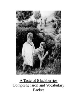 A Taste of Blackberries Comprehension and Vocabulary Packet