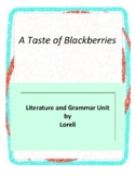 A Taste of Blackberries Literature and Grammar Unit