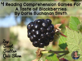 A Taste of Blackberries reading comprehension GAMES - 4 in 1!