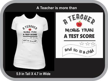 A Teacher Is More Than A Test Score