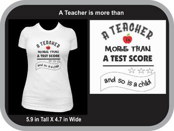 A Teacher Is More Than A Test Score